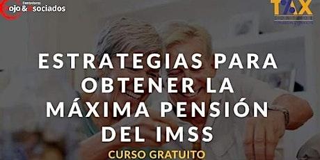 Estrategias para obtener la máxima pensión del IMSS boletos