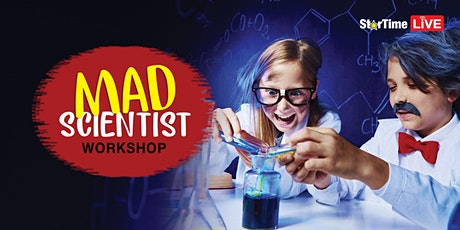 StarTime LIVE - Mad Scientist tickets