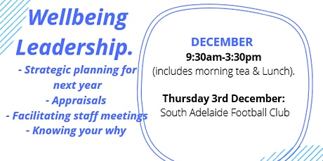 Wellbeing Leadership - Strategic planning, appraisals, facilitating staff meetings, knowing your why.  tickets