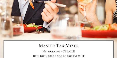 Master Tax Mixer (May 2020 Rescheduled) tickets