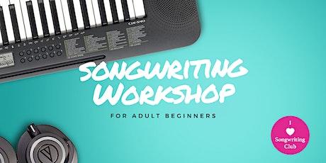 Adult Beginner Songwriting Workshop - ONLINE + LIVE tickets