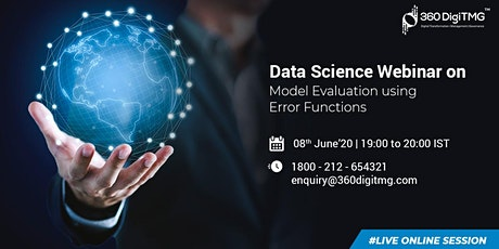 Data Science Webinar (Free)| Model Evaluation using Error Functions tickets
