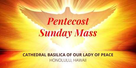 Pentecost Sunday Masses at the Cathedral Basilica of Our Lady of Peace tickets
