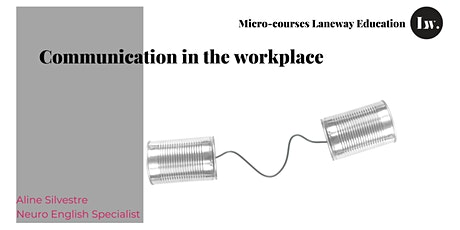 Communication in the workplace tickets