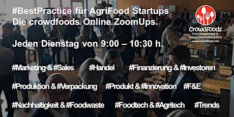 "AgriFood Startup #ZoomUp Vol. 09 #BestPractice: ""eCommerce - Optimiere Deinen Onlineshop"" – das crowdfoods Zoom-Meeting am 2. Juni 2020 Tickets"