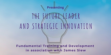 The Future Leader and Strategic Innovation tickets