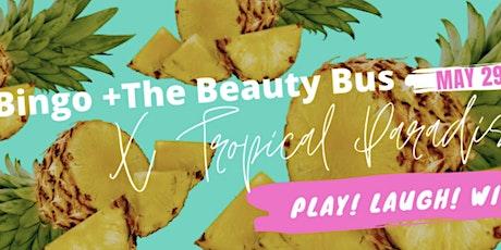 Bingo + The Beauty Bus x Tropical Paradise tickets