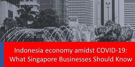 Indonesia's Economy Amidst COVID-19:  What Singapore Businesses Should Know tickets