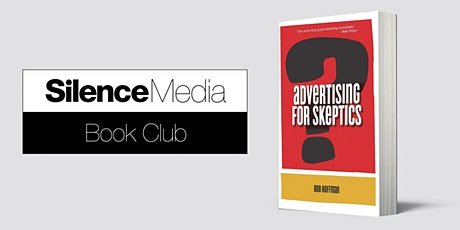 Silence Book Club: Advertising for Skeptics by Bob Hoffman tickets