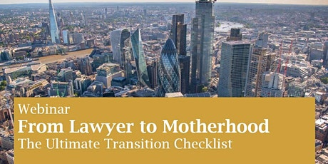 From Lawyer to Motherhood - The Ultimate Transition Checklist tickets