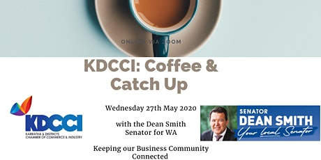 KDCCI: Coffee & Catch Up: with Senator Dean Smith tickets