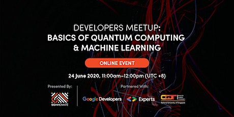Developers Meetup: Basics of Quantum Computing and Machine Learning tickets