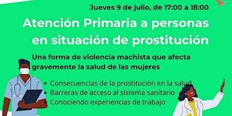 Atención primaria de salud para el cambio social: Prostitución y Salud entradas