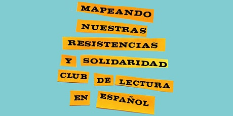 Mapeando nuestras resistencias y solidaridad tickets