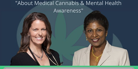 About Medical Cannabis & Mental Health Awareness with Dr. Uma & Dr. Mary tickets