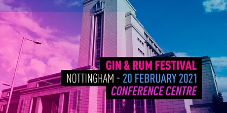 The Gin & Rum Festival - Nottingham - 2021 tickets