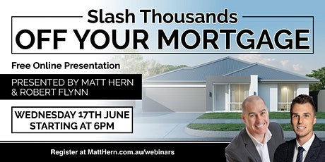 Slash Thousands Off Your Mortgage tickets