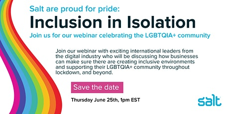 Salt are proud for pride: Inclusion in Isolation tickets