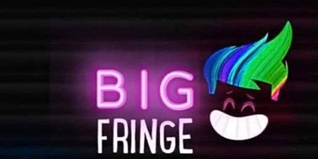 Big Fringe tickets