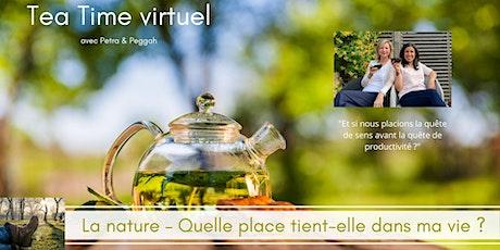 Tea Time  - La nature – quelle place tient-t-elle dans ma vie ? billets