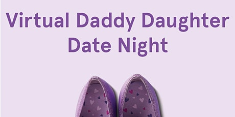 Virtual Daddy Daughter Date Night tickets