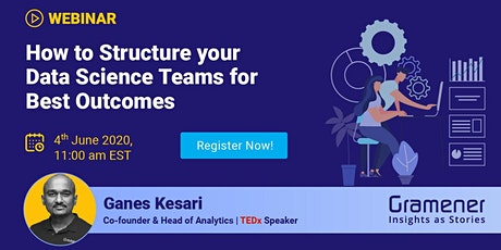 [Webinar] - How to Structure Your Data Science Teams for Best Outcomes tickets