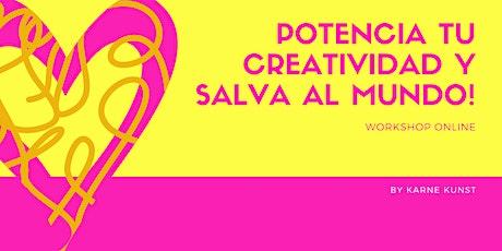 Potencia tu creatividad y salva al mundo! entradas