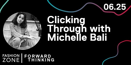 Forward Thinking: Clicking Through with Michelle Bali tickets