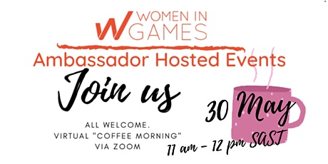 Women in Games Ambassador Coffee Morning with - CHLOE PRINCE tickets