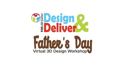 FabLab Exeter: Design and Deliver - Father's Day 2020 Online Workshop tickets