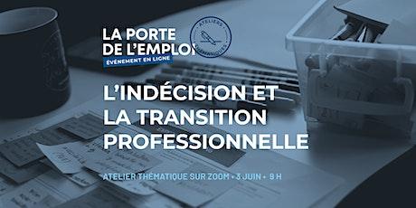 L'indécision et la transition professionnelle billets