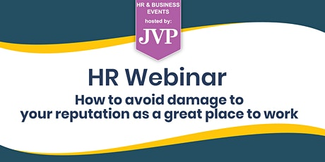HR Webinar: How to avoid damage to your reputation as a great place to work tickets