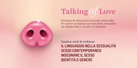 Talking of Love:  parliamo di educazione sessuale senza tabù biglietti