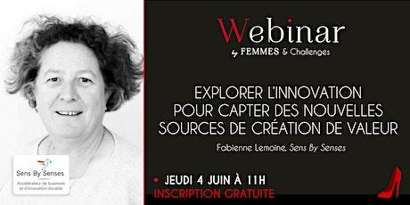 """Webinar : """" Explorer l'innovation pour créer de nouvelles valeurs """" billets"""