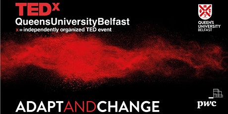 TEDxQueensUniversityBelfast 2020 | Adapt and Change tickets