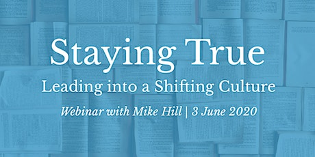 Staying True: Leading into a Shifting Culture tickets