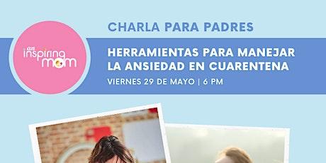 Herramientas para manejar la ansiedad en Cuarentena - Evento Online entradas