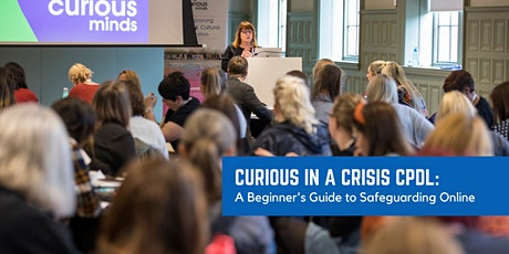 Curious in a Crisis CPDL: A Beginner's Guide to Safeguarding Online tickets