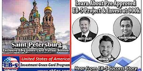 Saint Petersburg EB-5 American Green Card Virtual  Market Series-  Meet the Expert & Success Story (ONLINE EVENT) tickets