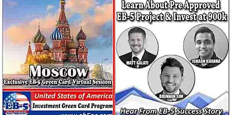Moscow EB-5 American Green Card Virtual  Market Series-  Meet the Expert & Success Story (ONLINE EVENT) tickets