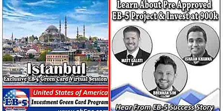Istanbul EB-5 American Green Card Virtual  Market Series-  Meet the Expert & Success Story (ONLINE EVENT) tickets