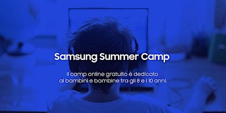Samsung Summer Camp online (bambini/e 8-10 anni) biglietti