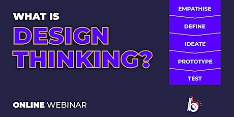 What's Design Thinking? | Online Webinar | 2 HOUR tickets