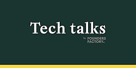 Founders Factory Tech Talks tickets