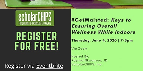 #GetWaisted: Keys to Ensuring Overall Wellness While Indoors tickets