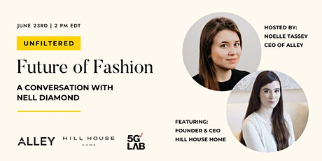 UNFILTERED: The Future of Fashion with Nell Diamond of  Hill HouseHome tickets