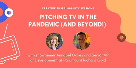 CSS: Pitching TV in The Pandemic (and Beyond!) with Annabel Oakes tickets