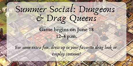 Summer Social- Dungeons and Drag Queens tickets