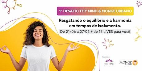 1º Desafio Thy Mind & Monge Urbano ingressos
