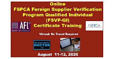 Grand Prairie, Texas Foreign Supplier Verification Program ONLINE (FSVP-QI) Certificate Training:August 11, 2020 to August 122, 2020:   tickets